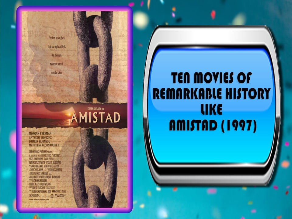 Ten Movies Of Remarkable History Like Amistad (1997)