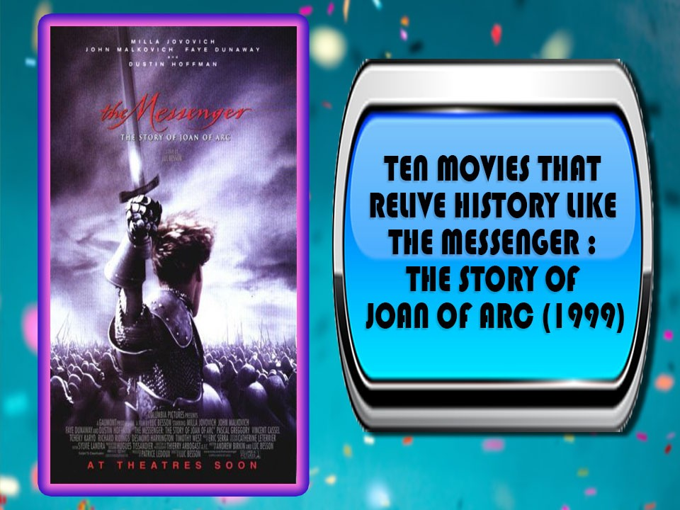 Ten Movies That Relive History Like The Messenger : The Story Of Joan Of Arc (1999)