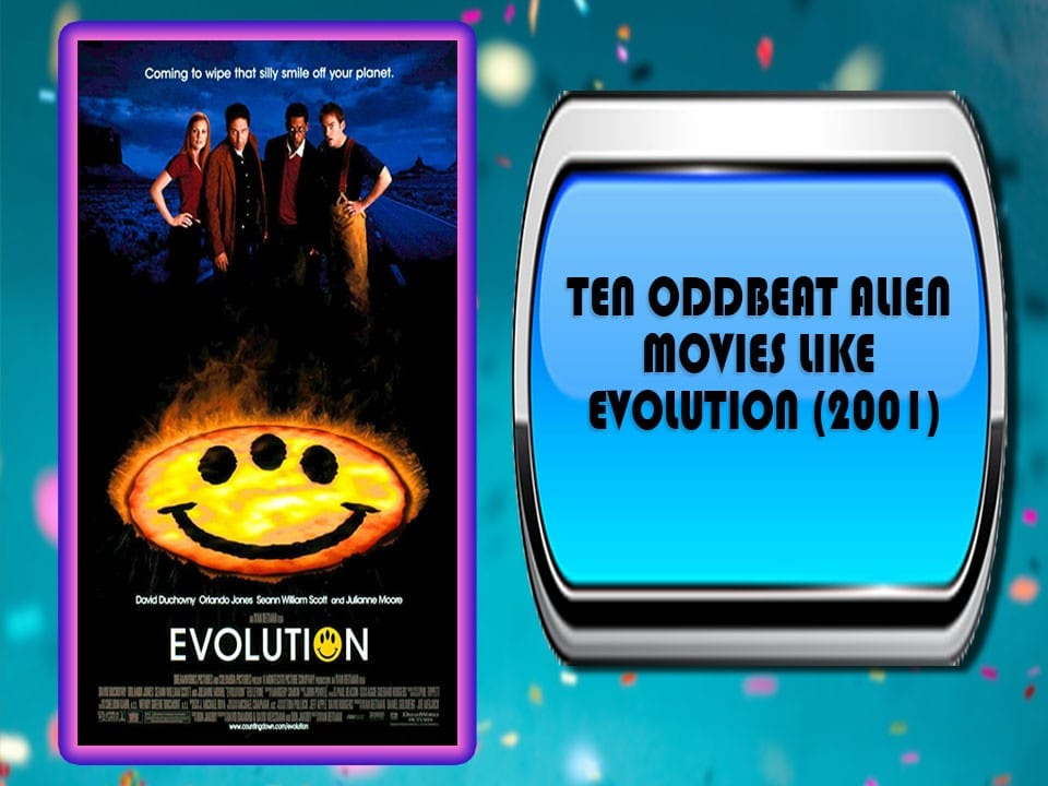 Ten Oddbeat Alien Movies Like Evolution (2001)