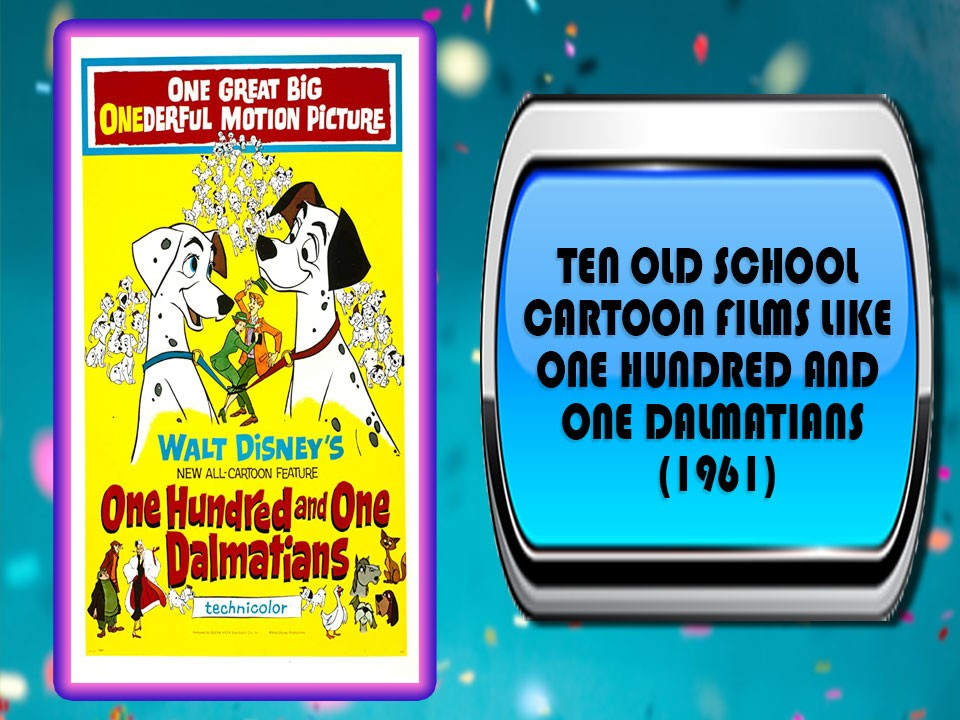 Ten Old School Cartoon Films Like One Hundred and One Dalmatians (1961)