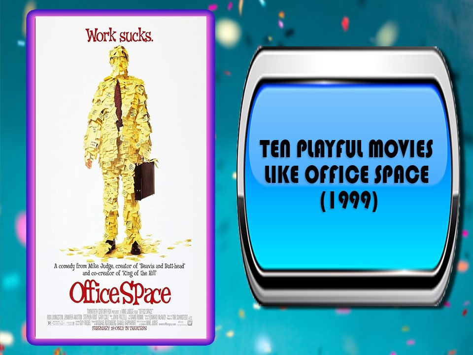 Ten Playful Movies Like Office Space 1999