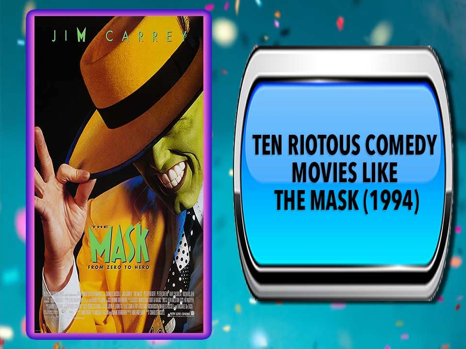 Ten Riotous Comedy Movies Like The Mask (1994)