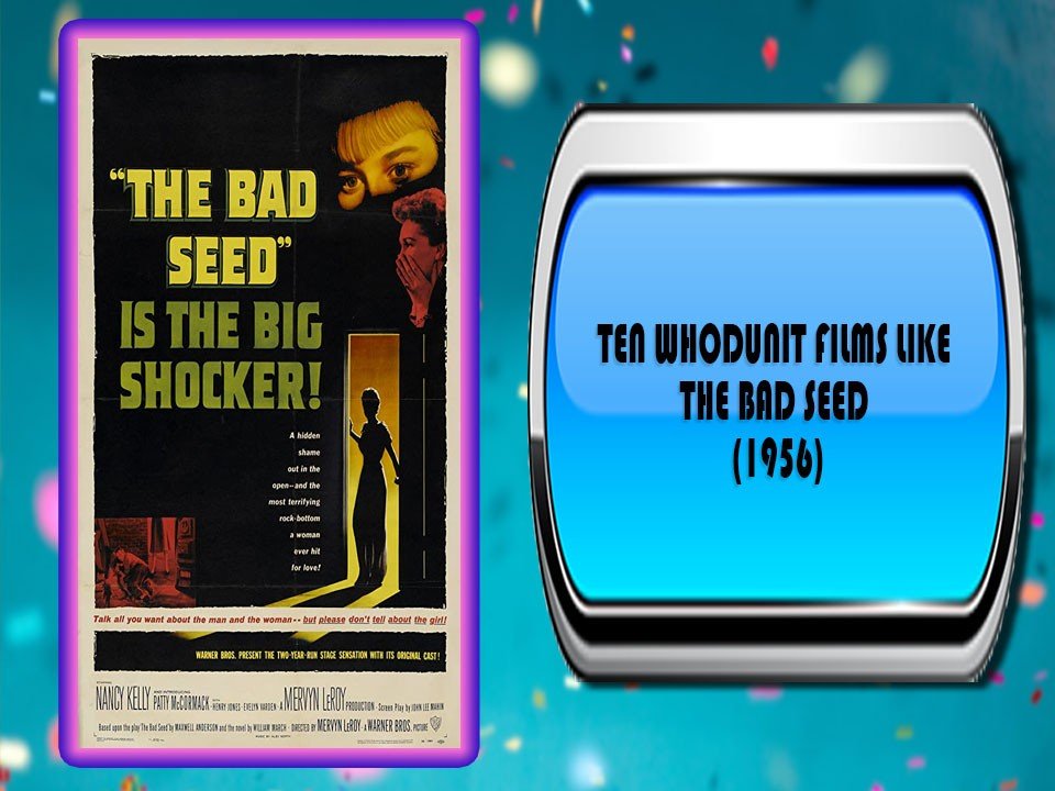 Ten Whodunit Films Like The Bad Seed (1956)