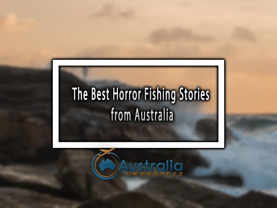 The Best Horror Fishing Stories from Australia