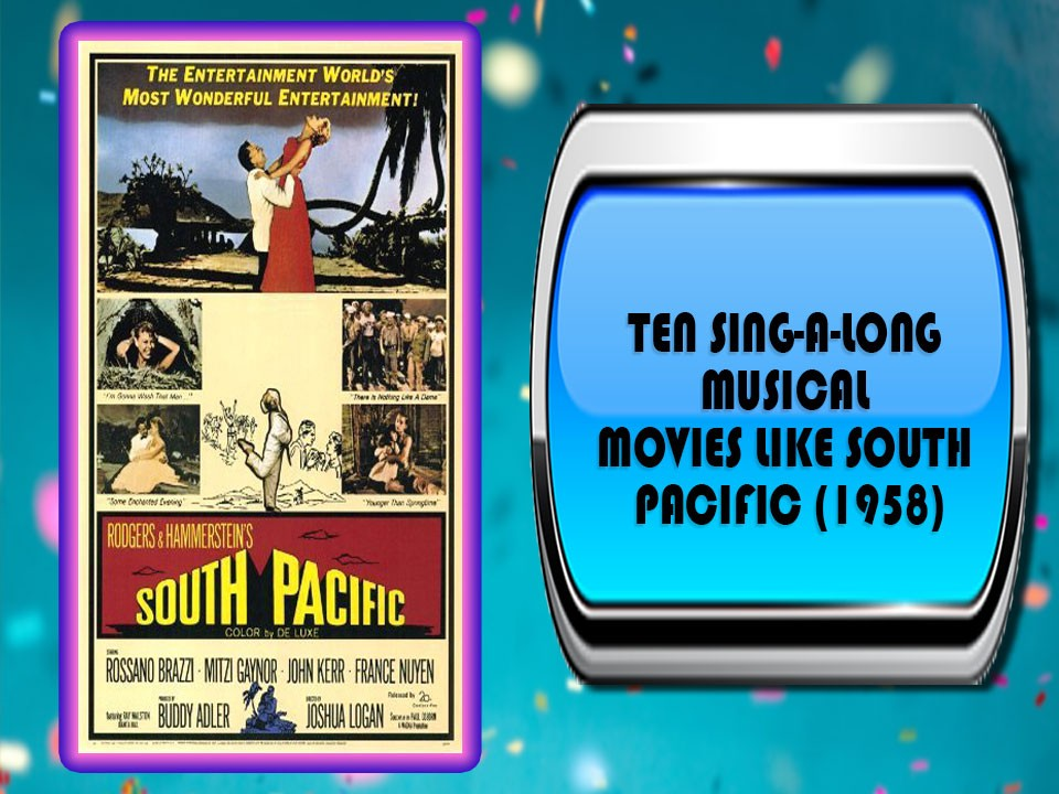 The Ten Sing-A-Long Musical Movies Like South Pacific (1958)