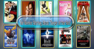 10 Movies Starring Alexis Thorpe at Her Best