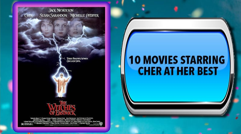 10 Movies Starring Cher at Her Best