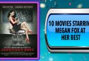 10 Movies Starring Megan Fox at Her Best