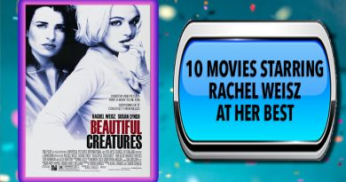 10 Movies Starring Rachel Weisz at Her Best