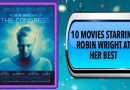 10 Movies Starring Robin Wright at Her Best