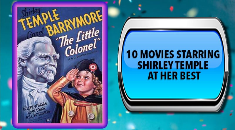 10 Movies Starring Shirley Temple at Her Best