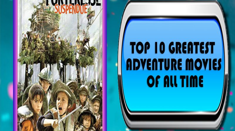 Top 10 Greatest Adventure Movies of All Time