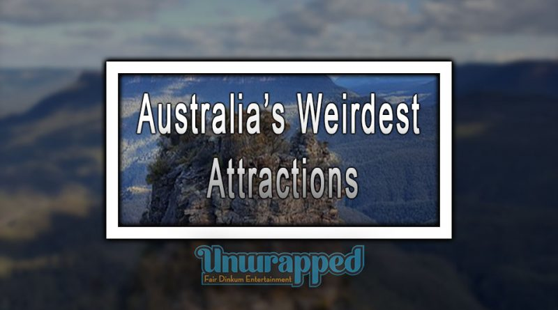 Australia's Weirdest Attractions