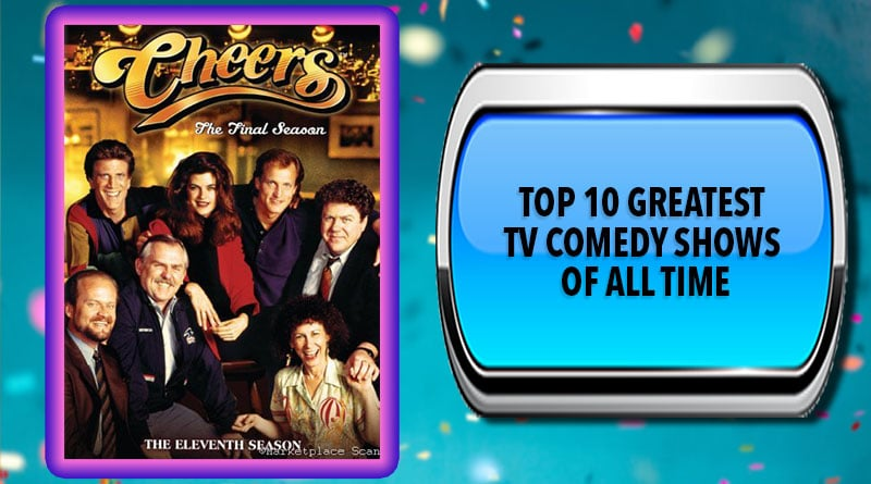 Top 10 Greatest TV Comedy Shows of All Time