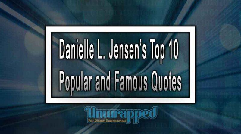 Danielle L. Jensen's Top 10 Popular and Famous Quotes