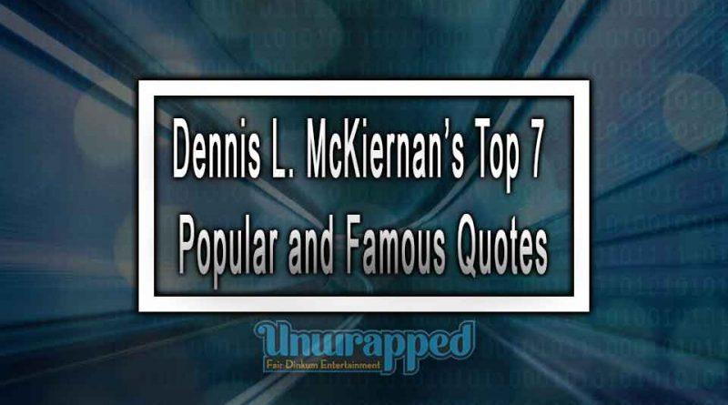 Dennis L. McKiernan's Top 7 Popular and Famous Quotes