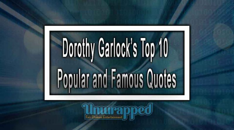 Dorothy Garlock's Top 10 Popular and Famous Quotes
