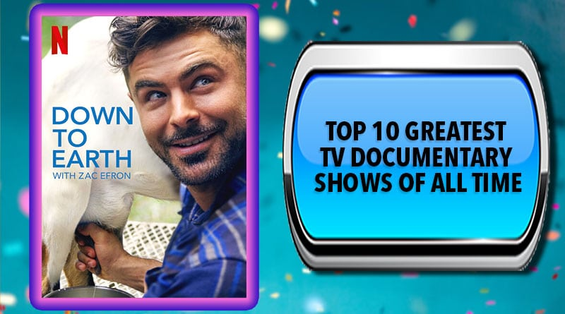 Top 10 Greatest TV Documentary Shows of All Time