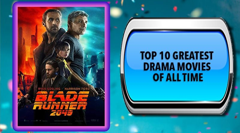 Top 10 Greatest Drama Movies of All Time