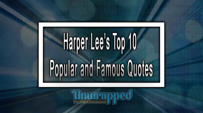Harper Lee's Top 10 Popular and Famous Quotes