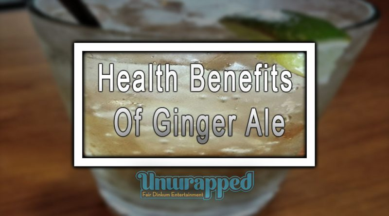Health Benefits Of Ginger Ale