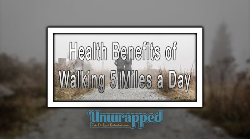 Health Benefits of Walking 5 Miles a Day