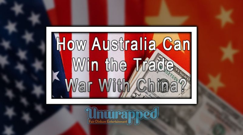 How Australia Can Win the Trade War With China