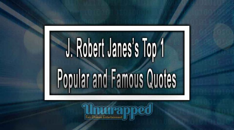 J. Robert Janes's Top 1 Popular and Famous Quotes
