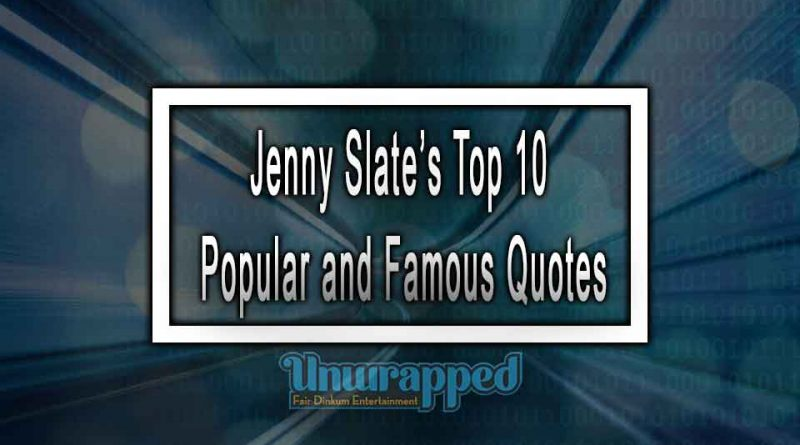 Jenny Slate's Top 10 Popular and Famous Quotes