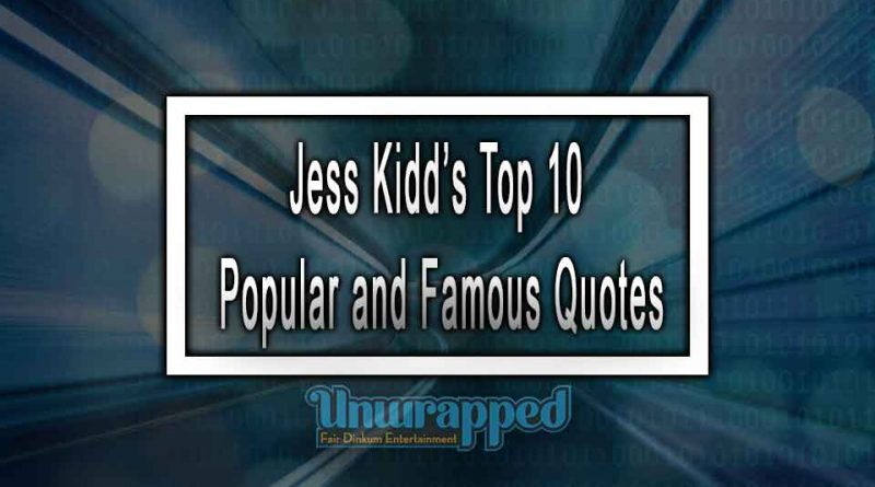 Jess Kidd's Top 10 Popular and Famous Quotes