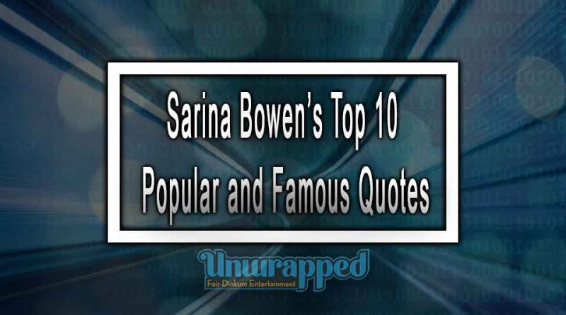 Sarina Bowen's Top 10 Popular and Famous Quotes