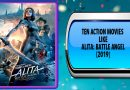 Ten Action Movies Like Alita: Battle Angel (2019)