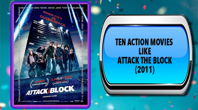 Ten Action Movies Like Attack the Block (2011)
