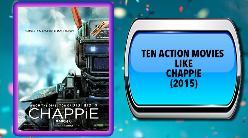 Ten Action Movies Like Chappie (2015)