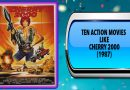 Ten Action Movies Like Cherry 2000 (1987)