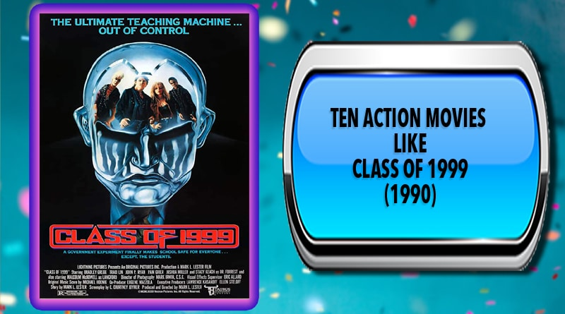 Ten Action Movies Like Class of 1999 (1990)