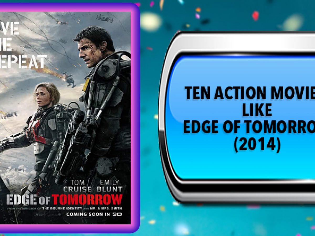 Ten Action Movies Like Edge Of Tomorrow 2014 Australia Unwrapped