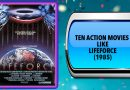 Ten Action Movies Like Lifeforce (1985)
