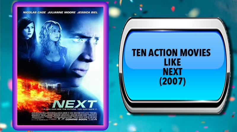 Ten Action Movies Like Next (2007)