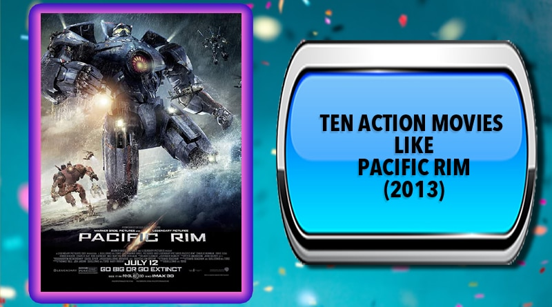 Ten Action Movies Like Pacific Rim (2013)