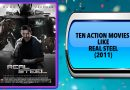 Ten Action Movies Like Real Steel (2011)
