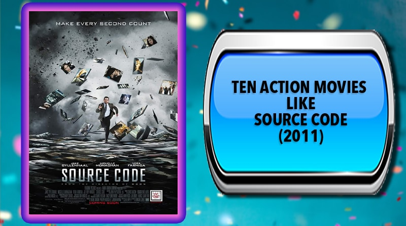 Ten Action Movies Like Source Code (2011)