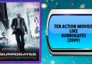 Ten Action Movies Like Surrogates (2009)