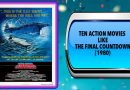 Ten Action Movies Like The Final Countdown (1980)