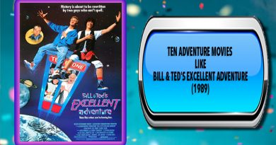 Ten Adventure Movies Like Bill & Ted's Excellent Adventure (1989)