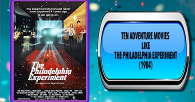 Ten Adventure Movies Like The Philadelphia Experiment (1984)