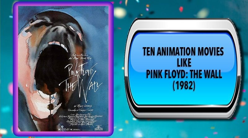 Ten Animation Movies Like Pink Floyd: The Wall (1982)