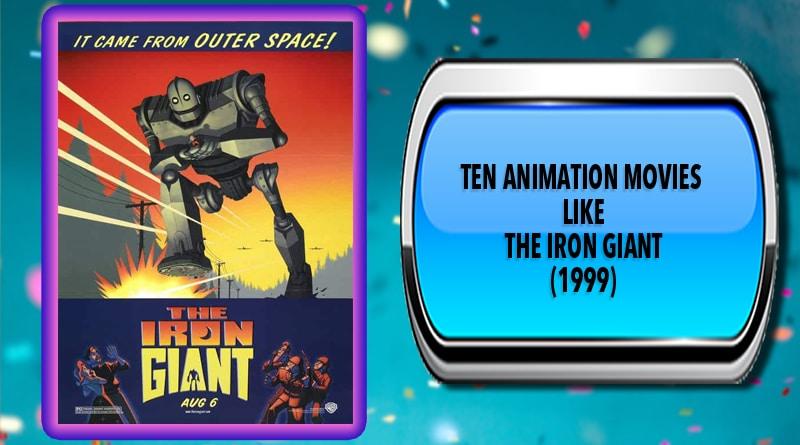 Ten Animation Movies Like The Iron Giant (1999)