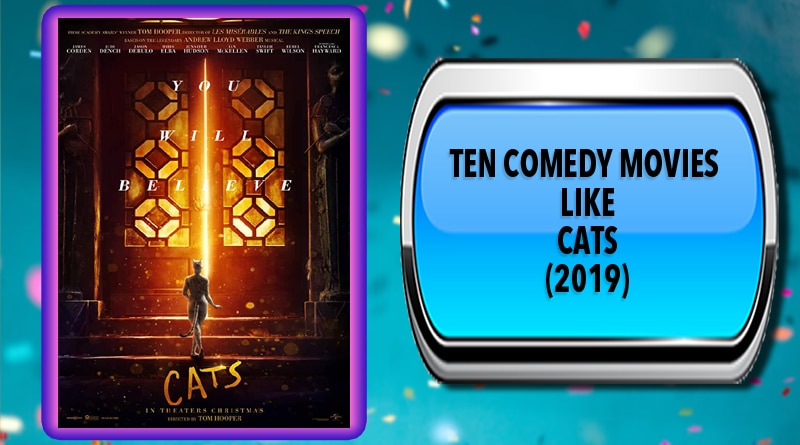 Ten Comedy Movies Like Cats (2019)