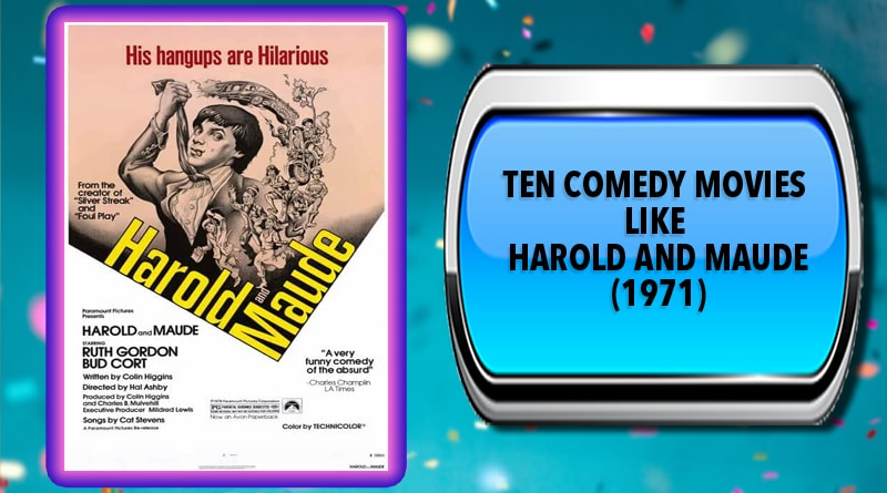 Ten Comedy Movies Like Harold and Maude (1971)